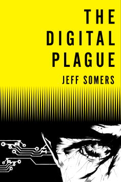The Digital Plague