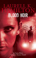 Blood Noir by Laurell K Hamilton