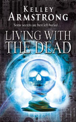 Living With the Dead by Kelley Armstrong, UK hardback