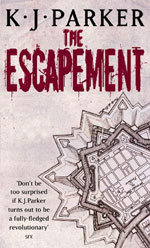 The Escapement by KJ Parker, UK paperback