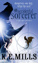 The Accidental Sorcerer, by K. E. Mills, UK paperback