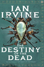 The Destiny of the Dead, by Ian Irvine, UK paperback