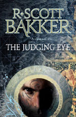 The Judging Eye, by R. Scott Bakker, UK paperback