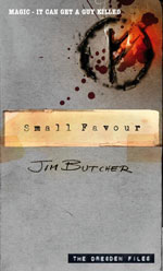Small Favour, by Jim Butcher, UK paperback