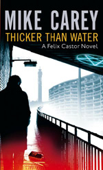 Thicker Than Water, by Mike Carey, UK paperback