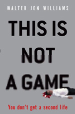 This is Not a Game, by Walter Jon Williams, UK large paperback