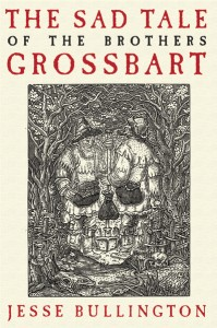 Bullington_Sad Tale Bros. Grossbart (TP)