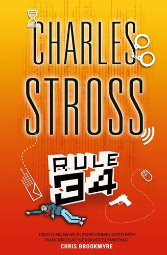 the cover of Charles Stross's futuristic crime novel RULE 34