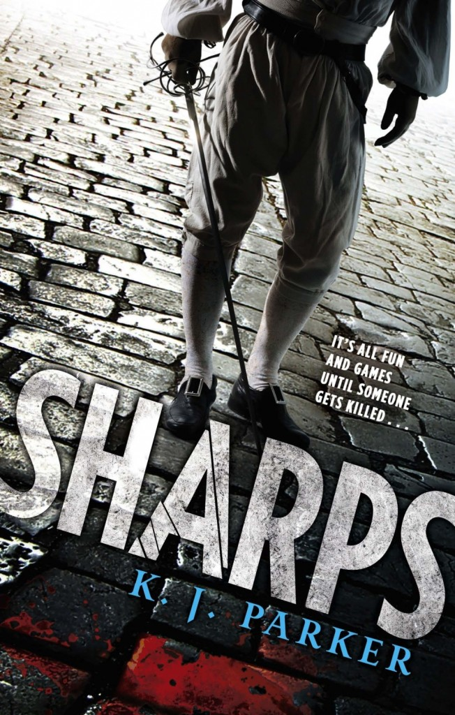 Sharps, a fantasy novel by K. J. Parker. Cover shows a fencer standing on cobbled streets, pooled with blood