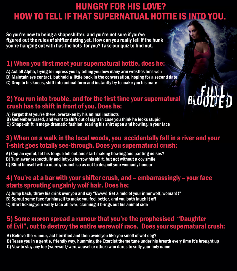 "To celebrate the release of Amanda Carlson's Full Blooded, a werewolf urban fantasy novel, try this quiz on ""How to tell if that supernatural hottie's in you"""