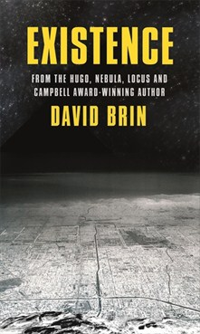 EXISTENCE by the award-winning author of the Uplift novels, David Brin, a science fiction book about first contact, the near future and a possible coming apocalypse