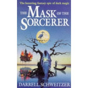 Darrell Schweitzer's Mask of the Sorcerer, an influence behind John R. Fultz's epic fnatasy books SEVEN PRINCES and SEVEN KINGS