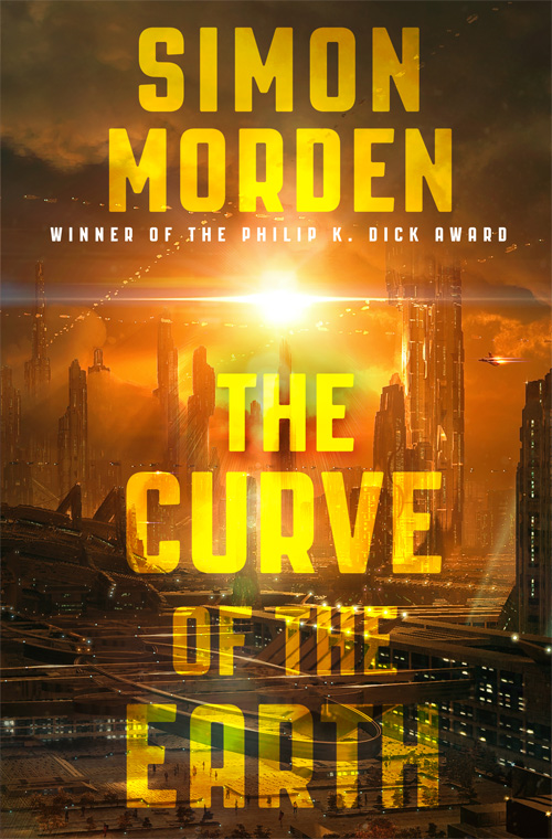 The Curve of the Earth, a science fiction adventure novel set in the Philip K. Dick award-winning world of the Samuil Petrovitch novels - perfect for fans of Richard Morgan