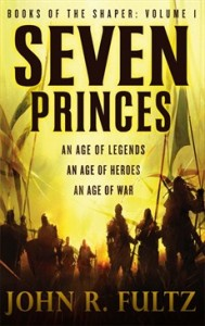 Seven Princes, the first novel in John R. Fultz's Shaper series, an epic fantasy series of huge proportions, perfect for fans of Tolkien and Dungeons and Dragons