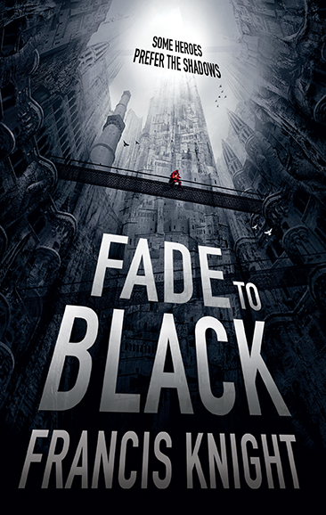 Finished cover by Tim Byrne for FADE TO BLACK by Francis Knight, the first Rojan Dizon novel and a highly anticipated fantasy debut