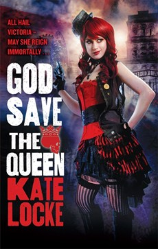 God Save the Queen - a vctorian punk urban fantasy novel by Kate Locke - and perfect to go with Emile Autumn's album Opheliac