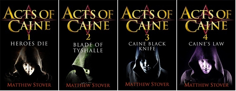 Heroes Die, Blade of Tyshalle, Caine Black Knife and Caine's Law - the four novels int he Acts of Caine gritty fantasy series by Matthew Stover - a favourite of Scott Lynch and John Scalzi
