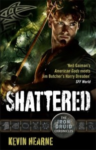 SHATTERED, the seventh Iron Druid book from Kevin Hearne, an urban fantasy series starting with Hounded