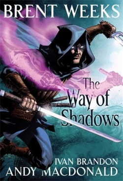 The Way of Shadows: The Graphic Novel, by Brent Weeks