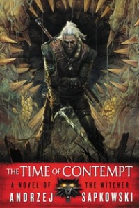 Read the Witcher - The Time of Contempt by Andrzej Sapkowski