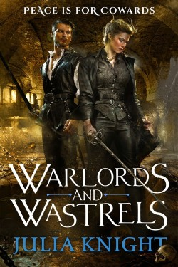 Warlords and Wastrels by Julia Knight, book three of the Duellists trilogy