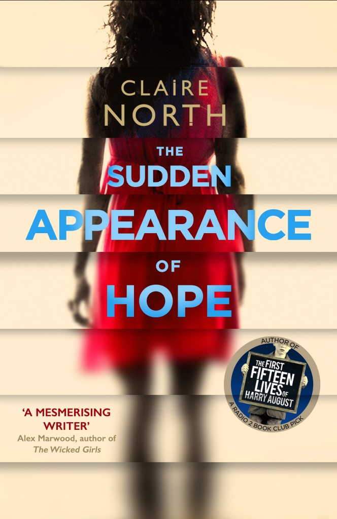 THE SUDDEN APPEARANCE OF HOPE by Claire North, author of THE FIRST FIFTEEN LIVES OF HARRY AUGUST