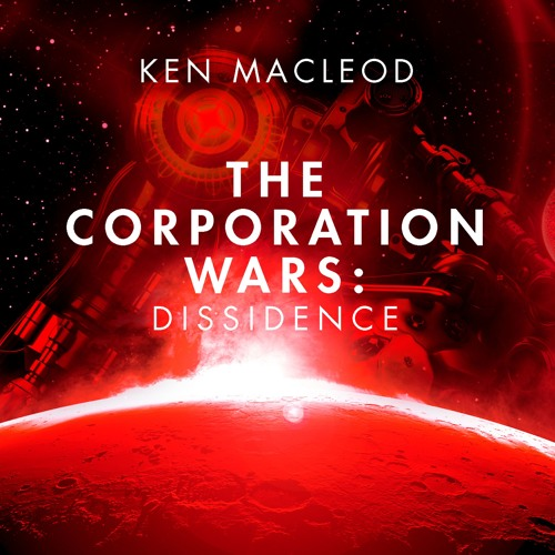 Listen to an audiobook extract of sci-fi epic, Dissidence! By Ken MacLeod