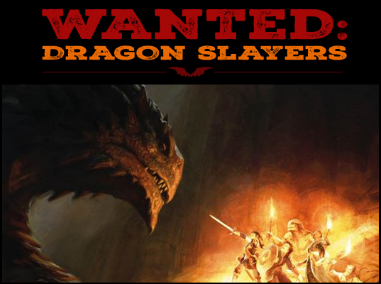Dragon Slayers Wanted