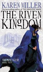 The Riven Kingdom by Karen Miller - UK paperback