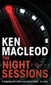 The Night Sessions by Ken MacLeod, UK paperback