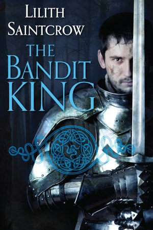 the cover of The Bandit King a new historical fantasy by Lilith Saintcrow