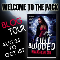 Blog tour by Amanda Carlson, author of FULL BLOODED - the start of a new urban fantasy series perfect for fans of Kelley Armstrong, Patricia Briggs, Rachel Vincent and Cassandra Clare