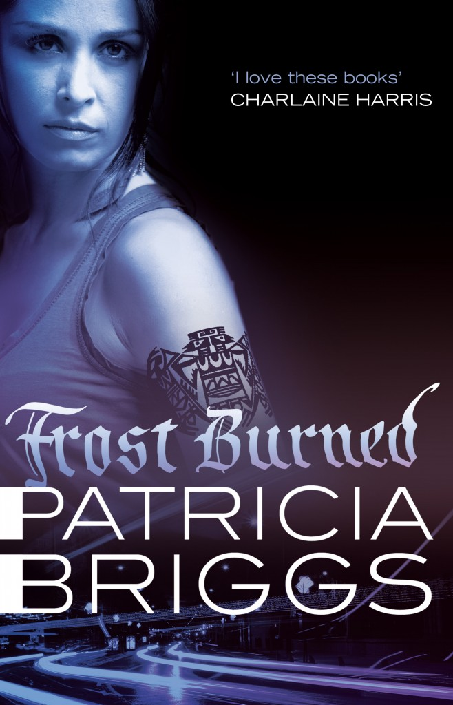 Cover for Frost Burned, the new urban fantasy Mercy Thompson novel, from New York Times bestseller Patricia Briggs, with a quote from Charlaine Harris