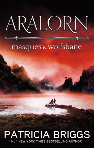 Aralorn, an omnibus edition of two fantasy novels from Patricia Briggs, author of the Mercy Thompson books