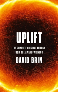 UPLIFT: an omnibus edition of the three science fiction novels SUNDIVER, STARTIDE RISING and THE UPLIFT WAR, by the award-winning author David Brin, and featuring genetic uplift of animals by human beings