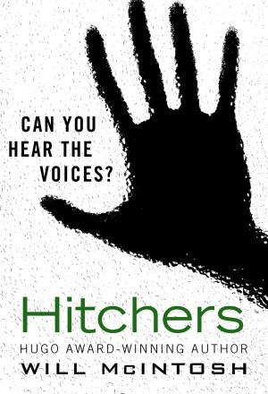 Hitchers, a chilling supernatural thriller novel from the Hugo Award-winning author Will McIntosh