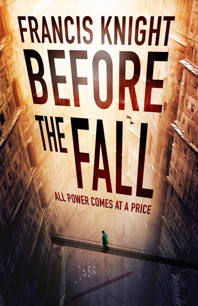 The cover for BEFORE THE FALL, book 2 in Francis Knight's debut fantasy series, the Rojan Dizon novels - perfect for fans of Scott Lynch's Lies of Locke Lamora and Douglas Hulick's Among Thieves