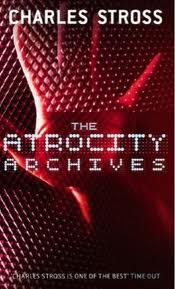 The Atrocity Archive, the first Laundy Files novel by Charles Stross