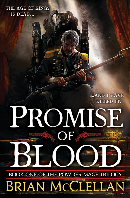 Promise of Blood: Book One of t=The Powder Mage Trilogy