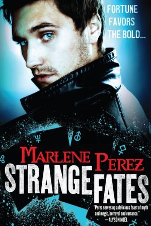 STRANGE FATES by Marlene Perez