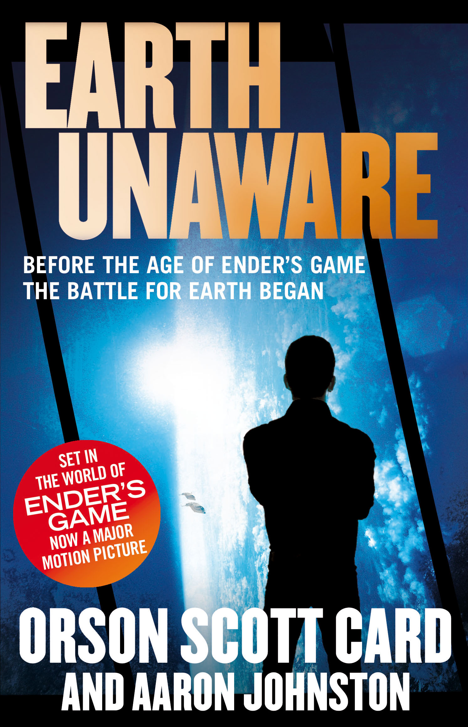 EARTH UNAWARE, book one of the First Formic War, by Orson Scott Card and Aaron Johnston, set 100 years before Ender's Game, which will be released as a major motion picture in October 2013 starring Harrison Ford