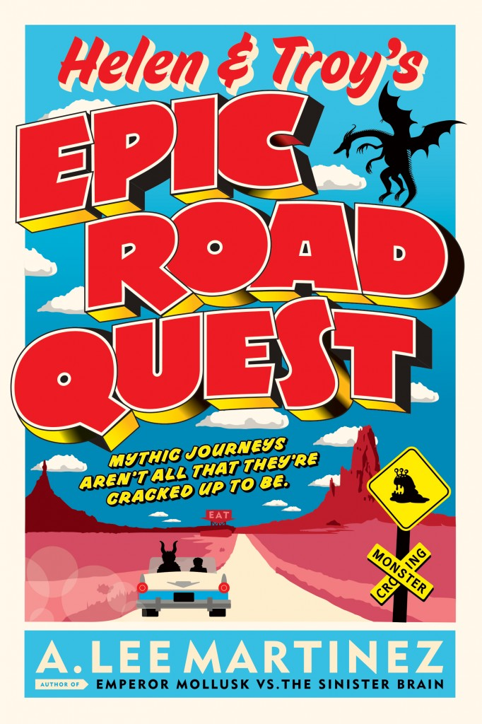 Helen and Troy's Epic Roadquest by A. Lee Martinez