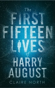 Book cover for the First Fifteen Lives of Harry August by Claire North