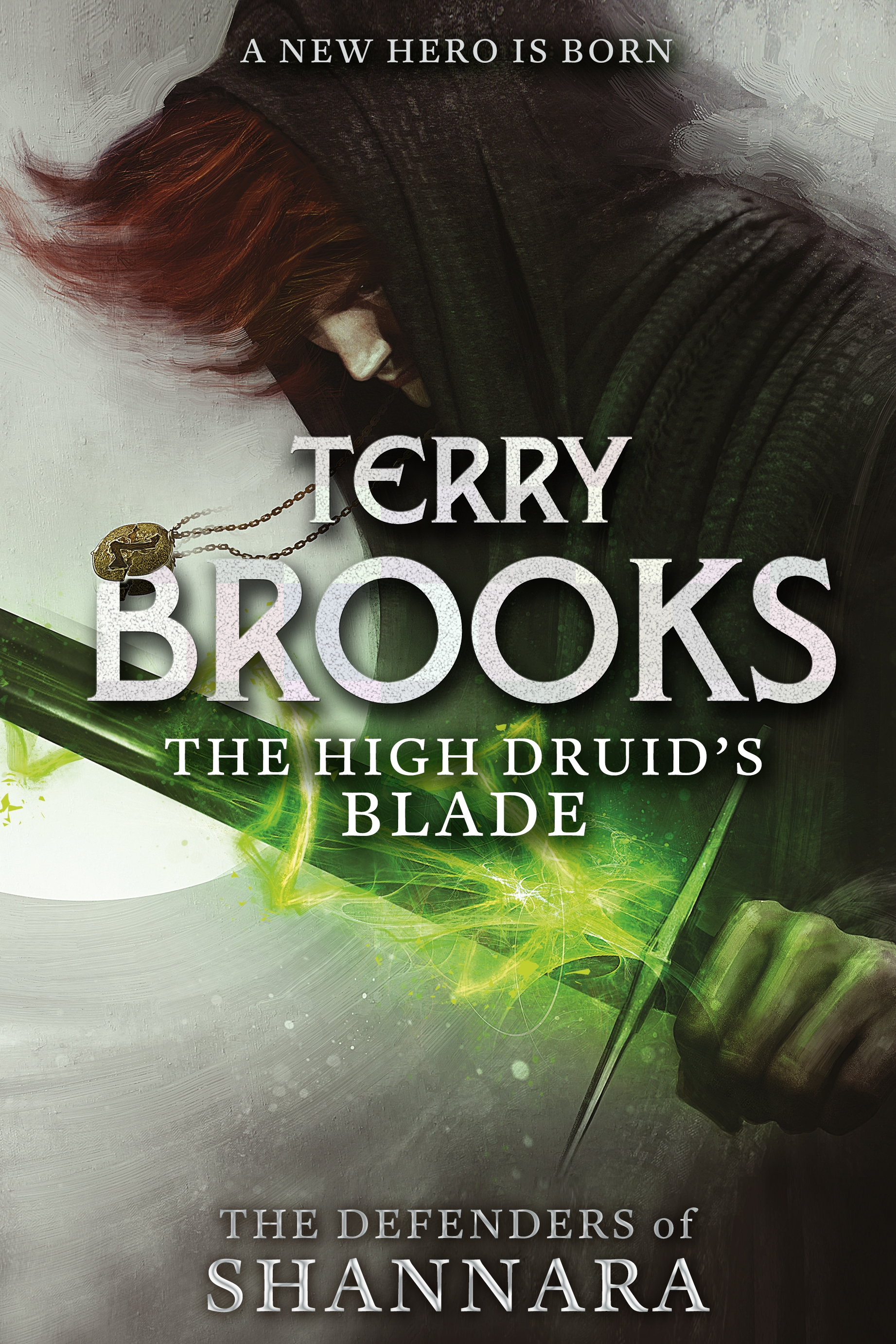 The High Druid's Blade, a brand new stand-alone novel from master fantasy writer Terry Brooks, the first Defenders of Shannara novel