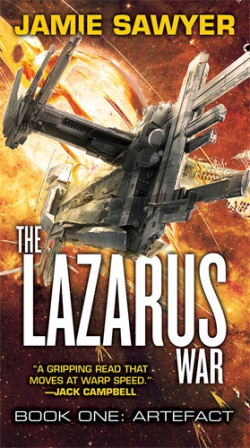 The Lazarus War: Artefact - a new military science fiction adventure novel by Jamie Sawyer, endorsed by Jack Campbell, author of the Lost Fleet books