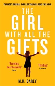 The book cover for THE GIRL WITH ALL THE GIFTS by M R Carey, to be adapted to film by Sherlock director Colm McCarthy