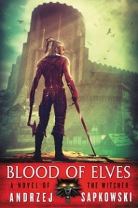 Read the Witcher - The Blood of Elves by Andrzej Sapkowski