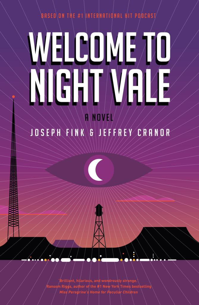 Welcome to Night Vale: A Novel by Jeffrey Cranor and Joseph Fink