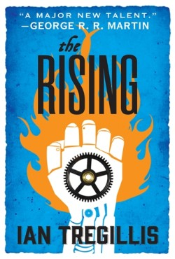 The Rising, book 2 in the Alchemy Wars series following The Mechanical, by Ian Tregillis