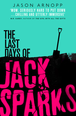 The cover for the novel THE LAST DAYS OF JACK SPARKS by Jason Arnopp